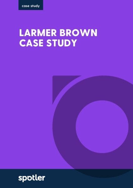 Larmer Brown and Spotler Case Study
