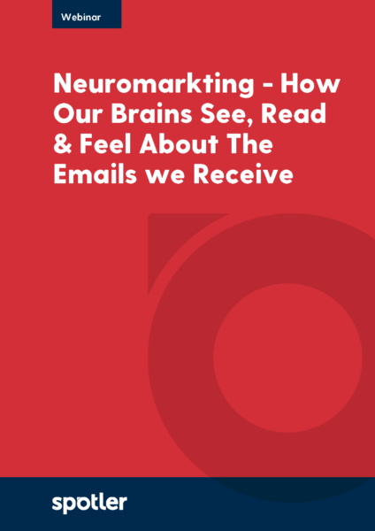 Neuromarketing - How our brains read, see and feel about the emails we receive
