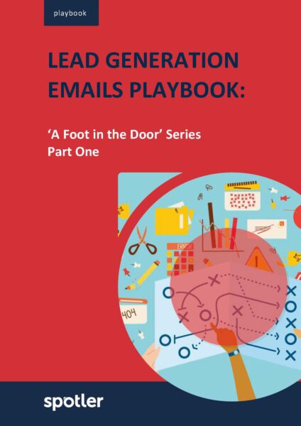 Lead Generation Emails Playbook: 'A Foot in the Door' Series Part One