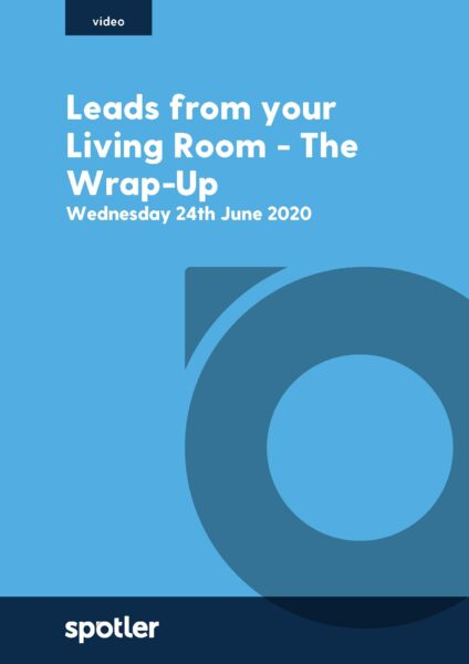 Leads From Your Living Room - The Wrap-Up